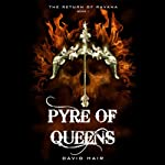 Pyre of Queens: The Return of Ravena, Book 1 (       UNABRIDGED) by David Hair Narrated by Samrat Chakrabarti