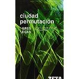 CIUDAD PERMUTACION: PREMIO JOHN W. CAMPBELL MEMORIAL 1995 (BEST SELLER ZETA BOLSILLO) de Egan, Greg (2008) Tapa...