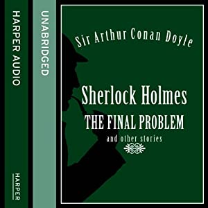 Sherlock Holmes: The Final Problem and Other Stories | [Arthur Conan Doyle]