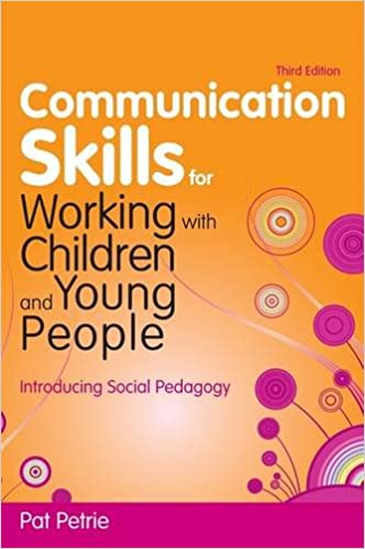 Cover of Communication skills for working with children and young people: introducing social pedagogy.