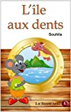 L'�le aux dents [conte illustr� pour enfants] (L@ liseuse Junior)