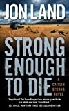 Strong Enough to Die: A Caitlin Strong Novel (Caitlin Strong Novels)