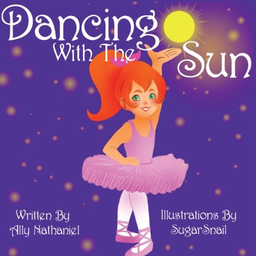 Dancing With the Sun (Girls empowerment and self esteem) (Volume 3)