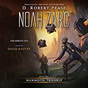 Noah Zarc: Mammoth Trouble | D. Robert Pease