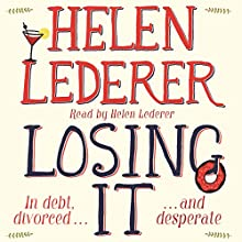 Losing It (       UNABRIDGED) by Helen Lederer Narrated by Helen Lederer