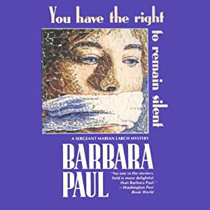 You Have the Right to Remain Silent: Marian Larch, Book 4 | [Barbara Paul]