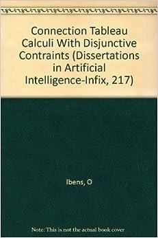 Connection Tableau Calculi With Disjunctive Contraints