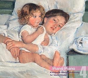 Piano Piano 4. Klangvolle Morgenstimmung für kleine Kinder (Querflöte & Klavier)