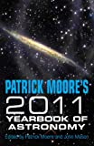 Patrick Moore's Yearbook of Astronomy 2011 (0230752098) by Moore, Patrick