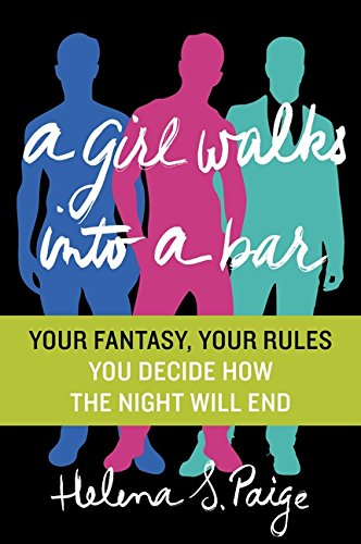 Image of A Girl Walks Into a Bar: Your Fantasy, Your Rules