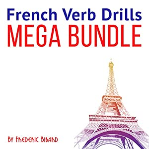 French Verb Drills Mega Bundle Audiobook