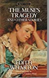 The Muses Tragedy and Other Stories (Signet Classics)