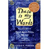 These Is My Words: The Diary of Sarah Agnes Prine, 1881-1901: Arizona Territories (P.S.)by Nancy E. Turner
