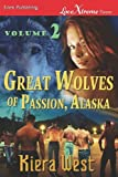 img - for Great Wolves of Passion, Alaska, Volume 2 [Convincing Ethan: Shane's Need] (Siren Publishing Lovextreme Forever) by West, Kiera (2011) Paperback book / textbook / text book