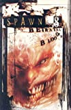 Spawn, Book 8: Betrayal of Blood (1582400210) by McFarlane, Todd