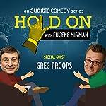 Greg Proops Gets All Shook Up | Eugene Mirman,Greg Proops