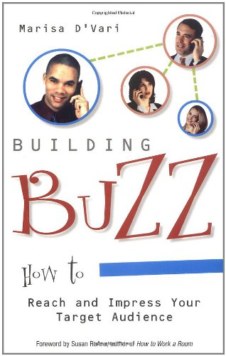 Building Buzz: How to Reach and Impress Your Target Audience