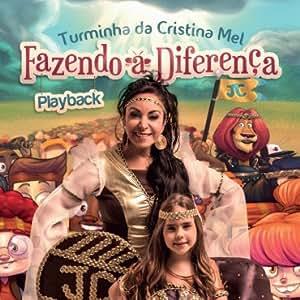 Turminha da Cristina Mel - Fazendo A Diferenca (Pl - Amazon.com Music