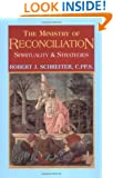 The Ministry of Reconciliation: Spirituality & Strategies