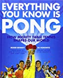 Everything You Know Is Pong: How Mighty Table Tennis Shapes Our World