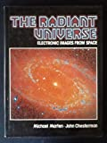 The Radiant Universe: Electronic Images from Space (0025804200) by Marten, Michael