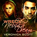Wreck of the Nebula Dream Audiobook by Veronica Scott Narrated by Michael Riffle