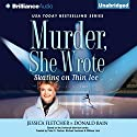 Murder, She Wrote: Skating on Thin Ice: Murder, She Wrote, Book 35 (       UNABRIDGED) by Jessica Fletcher, Donald Bain Narrated by Sandra Burr