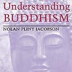 Understanding Buddhism | Nolan Pliny Jacobson