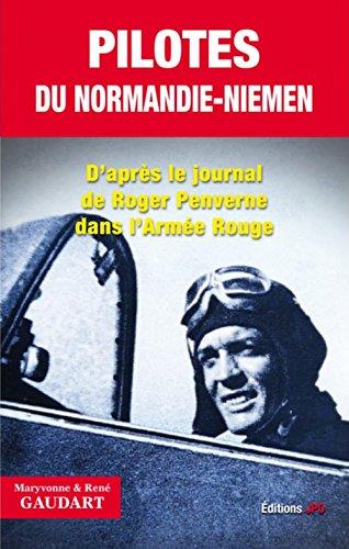 Pilotes du Normandie-Niemen : D'arpès le journal de Roger Penverne