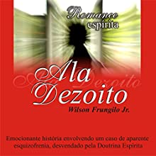 Ala Dezoito Audiobook by Wilson Frungilo Jr. Narrated by Di Ramon, Angela Couto