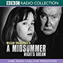 BBC Radio Shakespeare: A Midsummer Night's Dream (Dramatized) Performance by William Shakespeare Narrated by Sylvestra Le Touzel, Sam West, David Threlfall