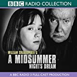 BBC Radio Shakespeare: A Midsummer Nights Dream (Dramatized)