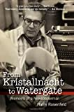 From Kristallnacht to Watergate: Memoirs of a Newspaperman