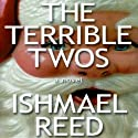 The Terrible Twos Audiobook by Ishmael Reed Narrated by John Bentley