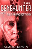 The Clone Who Didn't Know: The Genehunter, Case 3