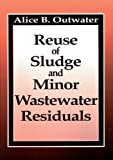 Reuse of Sludge and Minor Wastewater Residuals (0873716779) by Outwater, Alice