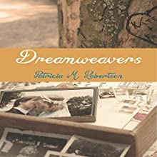 Dreamweavers Audiobook by Patricia M Robertson Narrated by Diane Busch