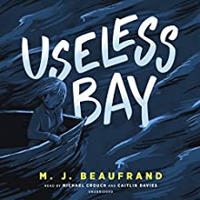 Useless Bay Audiobook by M. J. Beaufrand Narrated by Michael Crouch, Caitlin Davies