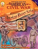 The American Civil War, Grades 4 - 7 (American History Series)