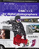 Scott Kelby The Adobe Photoshop CS6 Book for Digital Photographers (Voices That Matter)