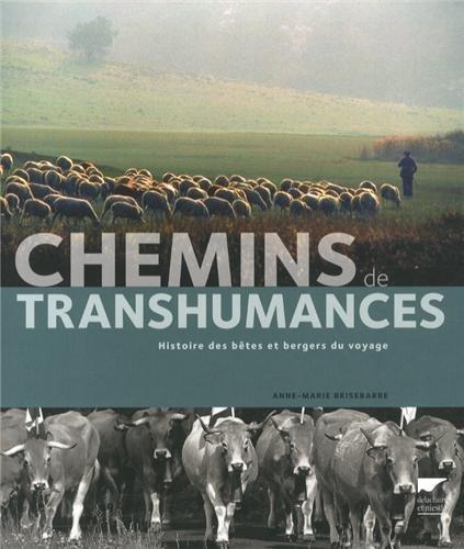 Chemins de transhumances : Histoire des bêtes et bergers du voyage