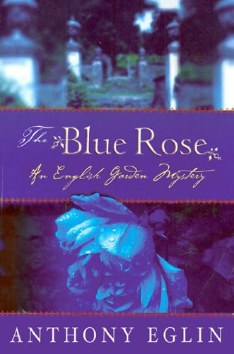 The Blue Rose: An English Garden Mystery (English Garden Mysteries)
