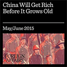 China Will Get Rich Before It Grows Old (       UNABRIDGED) by Baozhen Luo Narrated by Kevin Stillwell