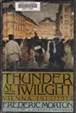 Thunder at Twilight: Vienna, 1913-1914 (0684191431) by Frederic Morton