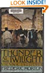 Thunder at Twilight: Vienna, 1913-1914