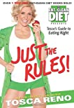 The Eat-Clean Diet Presents Just the Rules: Tosca's Guide to Eating Right