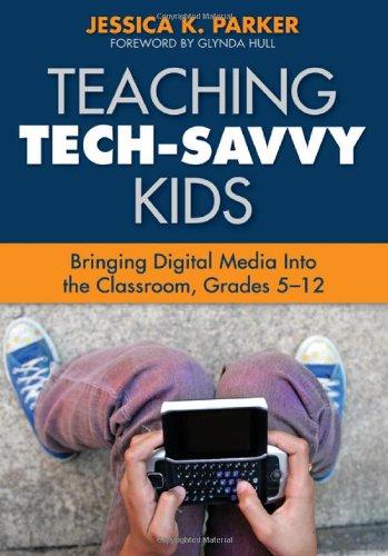 Teaching Tech-Savvy Kids: Bringing Digital Media Into the...