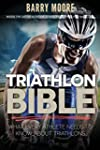 Triathlon Bible: What Every Athlete N...