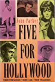 img - for Five for Hollywood:Elizabeth Taylor/ Rock Hudson / Natalie Wood / Montgomery Clift / James Dean book / textbook / text book