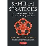 Samurai Strategies: 42 Martial Secrets from Musashi's Book of Five Rings (The Samurai Way of Winning!) ~ Boye Lafayette De Mente
